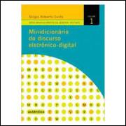 Minidicionario do Discurso Eletronico-digital Volume 1