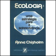 Ecologia - uma Estratégia para a Sobrevivência