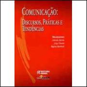 Comunicação - Discursos, Práticas e Tendências