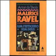 Maurice Ravel um Feiticeiro sem Deus