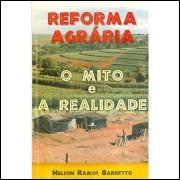 Reforma Agrária - o Mito e a Realidade