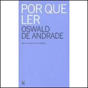 Por Que Ler  - Oswald de Andrade
