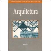 Arquitetura - Cronologia das Artes Em São Paulo 1975-1995 Vol 2