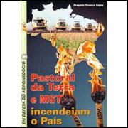Pastoral da Terra e Mst Incendeiam o Páis