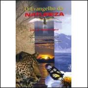 O Evangelho da Natureza - a Ecologia Como Base da Nova Lei Espiritual