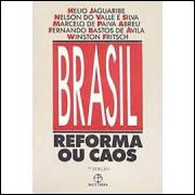 Brasil Reforma Ou Caos - 3ª Edição