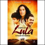 A Historia de Lula - o Filho do Brasil