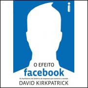 O Efeito Facebook - os Bastidores da História da Empresa