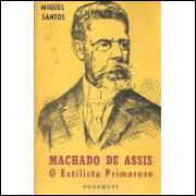 Machado de Assis - o Estilista Primoroso