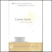 Castro Alves - Biobibliografia dos Patronos - Coleção Afrânio Peixoto