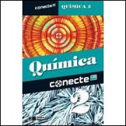 Conecte Química - Vol 2 - Primeira e Segunda Parte e Caderno