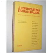 A Controvérsia Estruturalista - as Linguagens da Crítica