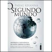 O Segundo Mundo - Impérios e Influência na Nova Ordem Global