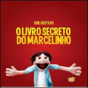 O Livro Secreto do Marcelinho