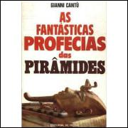 As Fantásticas Profecias das Pirâmides