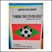 O Brasil Não é um País Sério - 1ª Parte a Casa da Mãe Joana