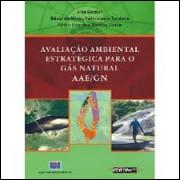 Avaliação Ambiental Estratégica para o Gás Natural Aae Gn