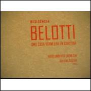 Residência Belotti - uma Casa Vermelha Em Curitiba