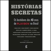 Histórias Secretas os Bastidores dos 40 Anos de Playboy no Brasil