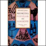 Medicina Popular do Nordeste - Superstições, Crendices e Meizinhas