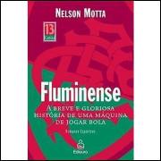 Fluminense - a Breve e Curiosa História