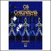 Os Caiuniras - 1ª Edição
