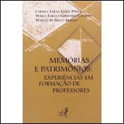 Memórias e Patrimônios - Experiências Em Formação de Professores