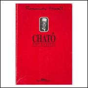 Chatô - o Rei do Brasil - Companhia das Letras