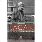 Jacques Lacan - Passado e Presente