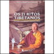 Os 21 Ritos Tibetanos