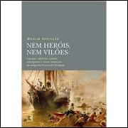 Nem Heróis, Nem Vilões: Curepas, Caboclos, Cambás, Macaquitos e Outras
