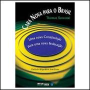 Cara Nova para o Brasil: uma Nova Constituição para uma Nova Federação