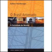 O Brasil Antenado - a Sociedade da Novela
