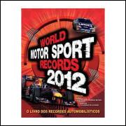 World Motor Sport Records 2012 - o Livro dos Recordes Automobilísticos