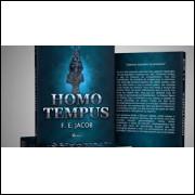 Homo Tempus - o Que Sobrou do Futuro?