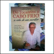 Do Tocantins a Cabo Frio - a Vida de um Escritor