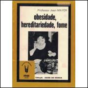 Obesidade, Hereditariedade, Fome