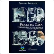 Prata da Casa - Fotógrafos e Fotografia no Rio de Janeiro 1950-1960