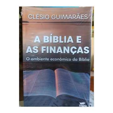 A Bíblia e as Finanças - o Ambiente Econômico da Bíblia