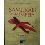 Samurais de Pompeia Com Cd