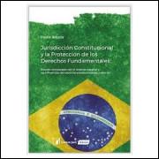 Jurisdicción Constitucional y La Protección de los Derechos