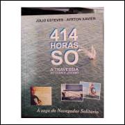 414 Horas Só - a Travessia do Grande Oceano - Autografado