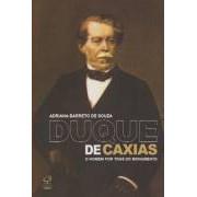 Duque de Caxias - o Homem por Trás do Monumento