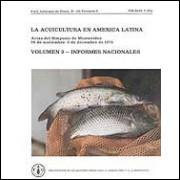 La Acuicultura En America Latina - Volumen 3 Informes Nacionales