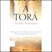 A Torá - Teologia e História Social da Lei do Antigo Testamento