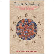 Taoist Astrology - a Handbook of the Authentic Chinese Tradition