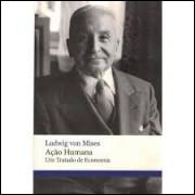 Ação Humana - um Tratado de Economia - 3ª Edição