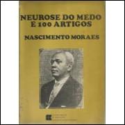 Neurose do Medo e 100 Artigos de Nascimento Moraes