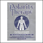 Polarity Therapy - Volume One