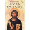 A Vida Em Cristo - 8ª Edição